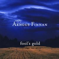 Purchase Aengus Finnan - Fool's Gold