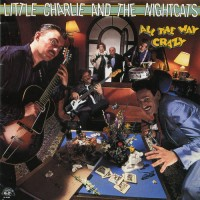 Purchase Little Charlie & The Nightcats - All The Way Crazy