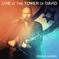 Purchase Joshua Aaron - Live At The Tower Of David