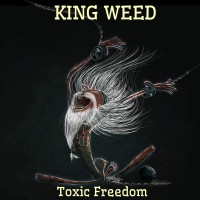 Purchase King Weed - Toxic Freedom