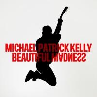 Purchase Michael Patrick Kelly - Beautiful Madness (CDS)