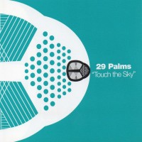 Purchase 29 Palms - Touch The Sky (CDS)