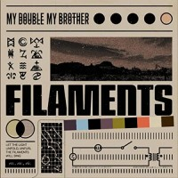 Purchase My Double, My Brother - Filaments