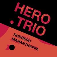 Purchase Rudresh Mahanthappa - Hero Trio