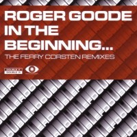 Purchase Roger Goode - In The Beginning...(The Ferry Corsten Remixes)