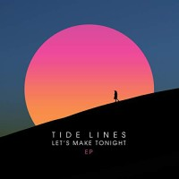 Purchase Tide Lines - Let's Make Tonight (EP)