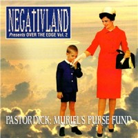 Purchase Negativland - Over The Edge Vol. 2: Pastor Dick - Muriel's Purse Fund