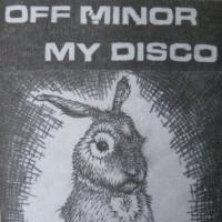 Purchase Off Minor - Off Minor & My Disco (Split) (Vinyl)