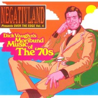 Purchase Negativland - Over The Edge Vol. 4: Dick Vaughn's Moribund Music Of The 70's