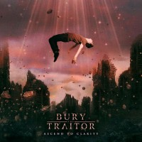 Purchase Bury The Traitor - Ascend To Clarity