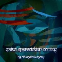 Purchase Art Against Agony - Shiva Appreciation Society