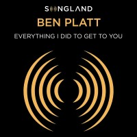 Purchase Ben Platt - Everything I Did To Get To You (From Songland) (CDS)