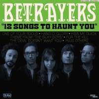 Purchase Betrayers - 12 Songs To Haunt You