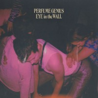 Purchase Perfume Genius - Eye In The Wall (CDS)