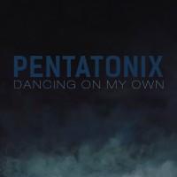 Purchase Pentatonix - Dancing On My Own (CDS)