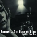 Buy Jenni Dale Lord Band - Sometimes A Girl Needs The Blues Mp3 Download