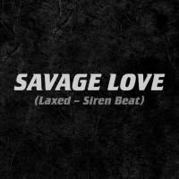 Purchase Jawsh 685 & Jason Derulo - Savage Love (Laxed - Siren Beat) (CDS)