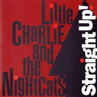 Purchase Little Charlie & The Nightcats - Straight Up!
