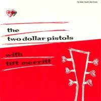 Purchase Tift Merritt - The Two Dollar Pistols With Tift Merrit (EP)