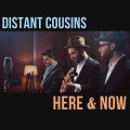 Buy Distant Cousins - Here & Now Mp3 Download