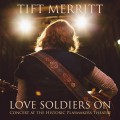 Buy Tift Merritt - Love Soldiers On- Concert At The Historic Playmakers Theatre Mp3 Download