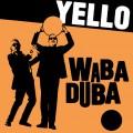 Buy Yello - Waba Duba (CDS) Mp3 Download