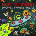 Buy Mike Shinoda - Dropped Frames, Vol. 2 Mp3 Download