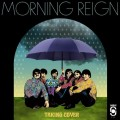 Buy Morning Reign - Taking Cover Mp3 Download