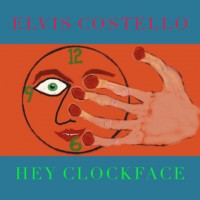 Purchase Elvis Costello - Hey Clockface