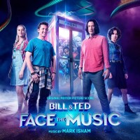 Purchase Mark Isham - Bill & Ted Face The Music (Original Motion Picture Score)