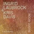 Buy Ingrid Laubrock & Kris Davis - Blood Moon Mp3 Download