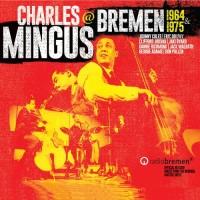 Purchase Charles Mingus - At Bremen 1964 & 1975