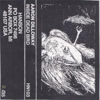 Purchase Aaron Dilloway - Inside Dead Bird (Tape)