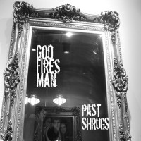 Purchase God Fires Man - Past Shrugs