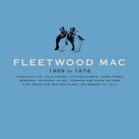 Purchase Fleetwood Mac - 1969-1974 Box Set - Live From The Record Plant 1974 - 12 - 15 CD8