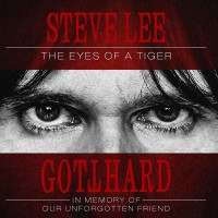 Purchase Gotthard - Steve Lee - The Eyes Of A Tiger: In Memory Of Our Unforgotten Friend!