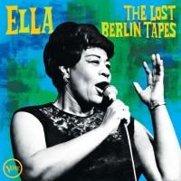 Purchase Ella Fitzgerald - Ella: The Lost Berlin Tapes