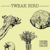 Purchase Tweak Bird - Undercover Crops