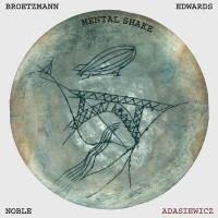 Purchase Peter Brotzmann - Mental Shake (With Adasiewicz, Edwards & Noble)
