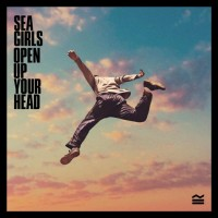 Purchase Sea Girls - Open Up Your Head