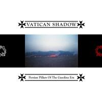 Purchase Vatican Shadow - Persian Pillars Of The Gasoline Era