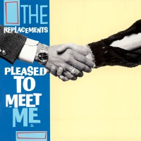 Purchase The Replacements - Pleased To Meet Me (Deluxe Edition) CD1