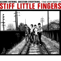 Purchase Stiff Little Fingers - Assume Nothing, Question Everything CD1