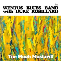 Purchase Wentus Blues Band - Too Much Mustard