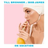 Purchase Till Brönner & Bob James - On Vacation