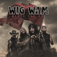 Purchase Wig Wam - Never Say Die