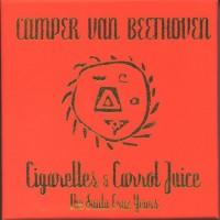 Purchase Camper Van Beethoven - Cigarettes And Carrot Juice (The Santa Cruz Years) CD3