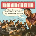 Buy Sharon Jones & the Dap-Kings - Just Dropped In (To See What Condition My Rendition Was In) Mp3 Download