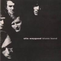 Purchase Otis Waygood - Otis Waygood Blues Band (Remastered 2000)