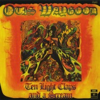 Purchase Otis Waygood - Ten Light Claps And A Scream (Vinyl)